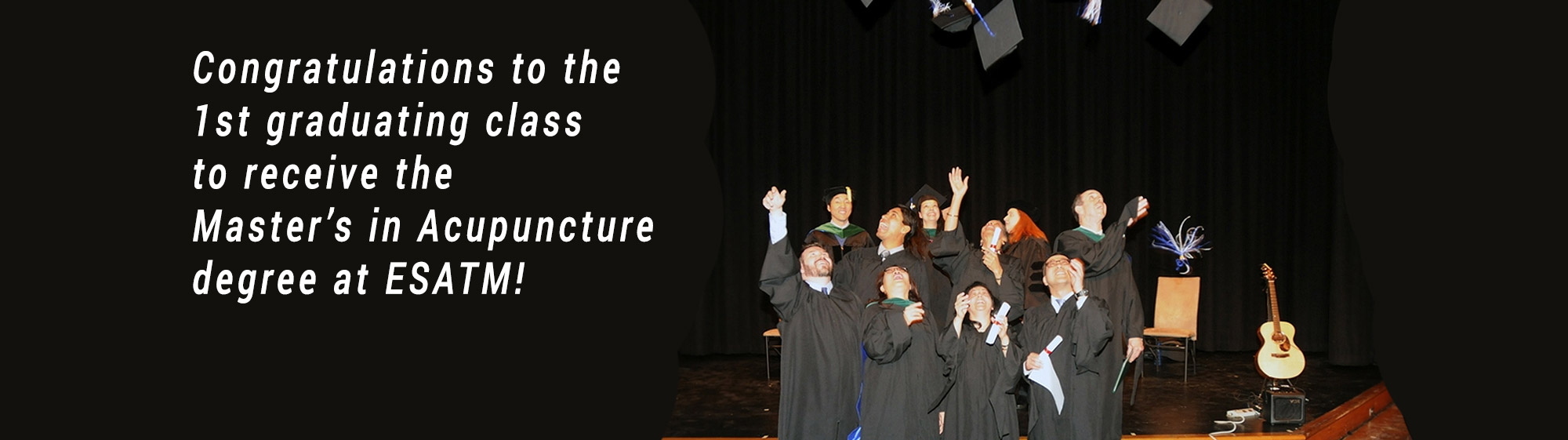 Congratulations to the 1st graduating class to receive the Master�s in Acupuncture degree at ESATM!